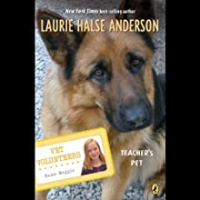 Teacher's Pet: Vet Volunteers (       UNABRIDGED) by Laurie Halse Anderson Narrated by Emma Woodbine