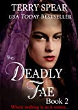 The Deadly Fae (The World of Fae Book 2)