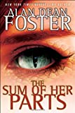 The Sum of Her Parts (Tipping Point Trilogy) by Alan Dean Foster