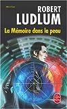 echange, troc Robert Ludlum - La Mémoire dans la peau
