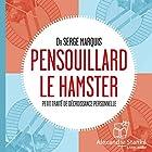 Pensouillard le hamster: Petit traité de décroissance personnelle  by Serge Marquis Narrated by Serge Marquis