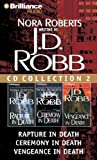 J.D. Robb CD Collection 2: Rapture in Death/Ceremony in Death/Vengeance in Death Nora Roberts