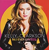 All I Ever Wanted Kelly Clarkson