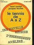 Le tennis de A � Z, une nouvelle m�th...