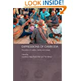 Expressions of Cambodia: The Politics of Tradition, Identity and Change (Routledge Contemporary Southeast Asia...