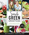 Simple Green Smoothies: 100+ Tasty Re…