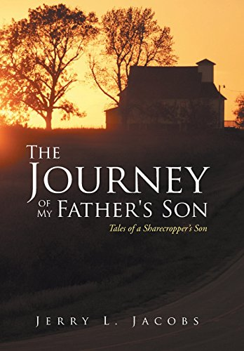 The Journey of My Father's Son: Tales of a Sharecropper's Son