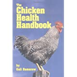 The Chicken Health Handbook ~ Gail Damerow
