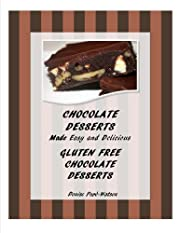 Chocolate Desserts Made Easy and Delicious - Gluten Free Chocolate Desserts