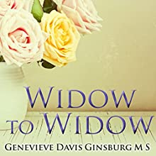 Widow to Widow: Thoughtful, Practical Ideas for Rebuilding Your Life (       UNABRIDGED) by Genevieve Davis Ginsburg Narrated by Romy Nordlinger