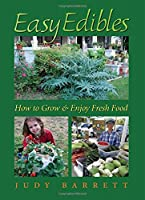 Easy Edibles : How to Grow and Enjoy Fresh Food