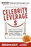 img - for Celebrity Leverage: Insider Secrets to Getting Celebrity Endorsements, Instant Credibility and Star-Powered Publicity, or How to Make Your Business - Plus Yourself - Rich and Famous book / textbook / text book
