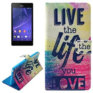 Live the Life You Love Pattern Horizontal Flip Magnetic Buckle Leather Case with Card Slots & Wallet & Holder for Sony Xperia T3