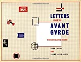 Letters from the Avant-Garde: Modern Graphic Design (1568980523) by Ellen Lupton