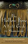 The hollow bone : a field guide to shamanism