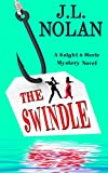 The Swindle: A Knight and Steele Mystery Novel (Knight and Steele Mystery Series Book 1)