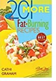 img - for 201 More Fat Burning Recipes by Graham, Cathi (2005) Paperback book / textbook / text book