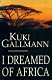 I Dreamed of Africa (0670836125) by Gallmann, Kuki