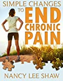Simple Changes to End Chronic Pain