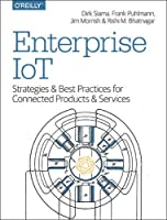 Enterprise IoT: Strategies and Best Practices for Connected Products and Services Front Cover