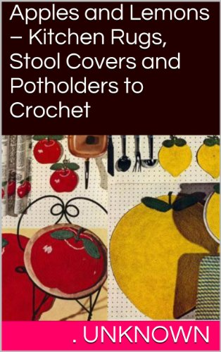 Apples and Lemons - Kitchen Rugs, Stool Covers and Potholders to Crochet