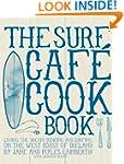 Surf Cafe Cookbook: Living the Dream:...