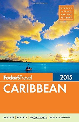 Fodor's 2015 Caribbean (Fodor's  Caribbean)