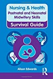 Postnatal and Neonatal Midwifery Skills (Nursing and Health Survival Guides)