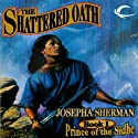 The Shattered Oath: Prince of the Sidhe, Book 1 (       UNABRIDGED) by Josepha Sherman Narrated by A.C. Fellner