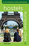 Hostels European Cities, 5th: The Only Comprehensive, Unofficial, Opinionated Guide