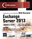 echange, troc Brahim NEDJIMI Loïc THOBOIS - Exchange Server 2013 - Préparation à la certification MCSE Messaging - Examen 70-341