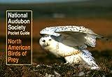 National Audubon Society Pocket Guide to North American Birds of Prey (National Audubon Society Pocket Guides)