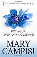 Not Your Everyday Housewife: Volume 5 (That Second Chance)