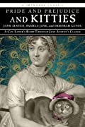 Pride and Prejudice and Kitties: A Cat-Lover's Romp through Jane Austen's Classic by Jane Austen, Pamela Jane, Deborah Guyol, Jane Pamela cover image