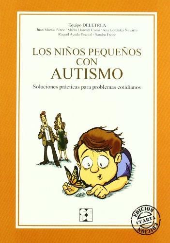 Los niños pequeños con autismo: Soluciones prácticas para problemas cotidianos (Educación especial y dificultades de aprendizaje)