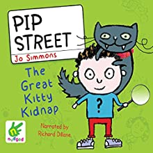 Pip Street: The Great Kitty Kidnap Audiobook by Jo Simmons Narrated by Richard Dillane