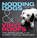 Nodding Dogs and Vinyl Roofs: The Wei...
