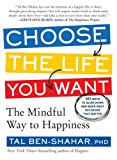 img - for Choose the Life You Want: The Mindful Way to Happiness book / textbook / text book