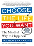 Choose the Life You Want: The Mindful...