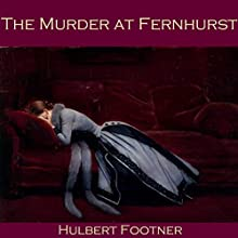 The Murder at Fernhurst (       UNABRIDGED) by Hulbert Footner Narrated by Cathy Dobson