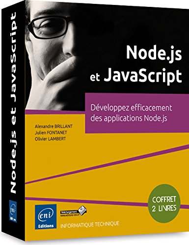 Node.js et JavaScript - Coffret de 2 livres : Développez efficacement des applications Node.js