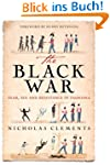 The Black War: Fear, Sex and Resistan...