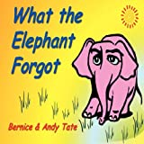 img - for What the Elephant Forgot book / textbook / text book