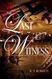 img - for The Last Witness - SECOND EDITION (Gerard-Kensington Detective Series) book / textbook / text book