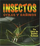 Insects have lived on Earth for more than 30 million years! This title in Spanish for children of ages 6 to 9 features photographs that help them discover: the roles insects play in pollination; how insects make honey, beeswax, and other products tha...