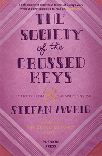 The Society of the Crossed Keys: Selections from the Writings of Stefan Zweig, Inspirations for the Grand Budapest Hotel by Zweig, Stefan, Anderson, Wes (2014) Paperback (Grand Budapest Hotel Zweig compare prices)