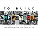 To Build New York: 100 Years of Infra...