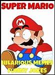 Super Mario Hilarious New Memes and F...