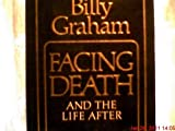 Billy Graham Facing Death and the Life After