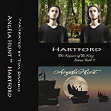 Hartford: Keepers of the Ring, Book 3 (       UNABRIDGED) by Angela Hunt Narrated by Tim Danko